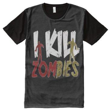 Halloween Themed I Kill Zombies All-Over-Print T-Shirt