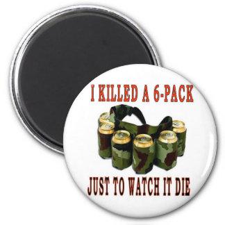 I KILLED A 6 PACK FRIDGE MAGNETS