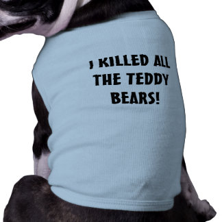 I Killed All the Teddy Bears Tee