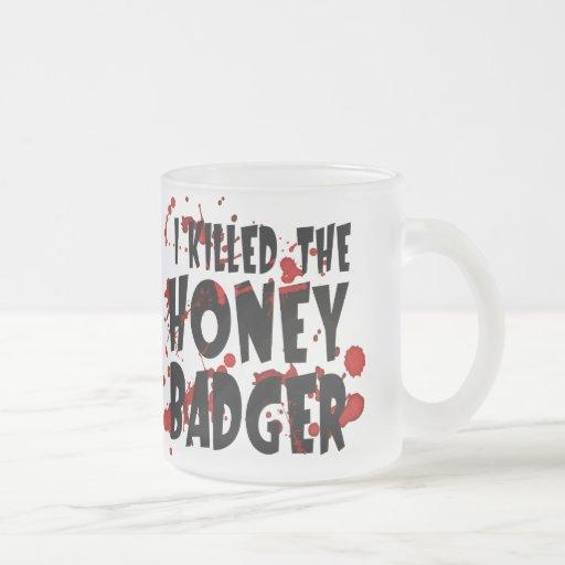 I Killed the Honey Badger Mugs