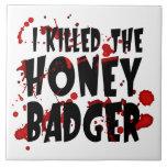 I Killed the Honey Badger Tile