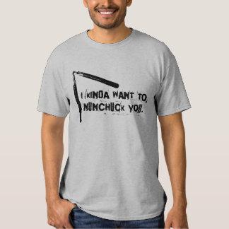 """I Kinda Want to Nunchuck You"" Tee Shirts"