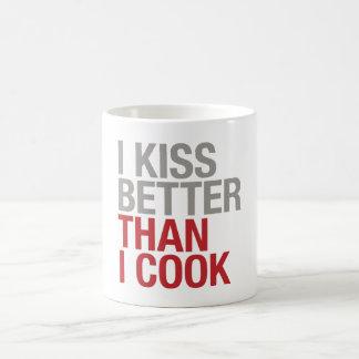 I Kiss better than I Cook Coffee Mug