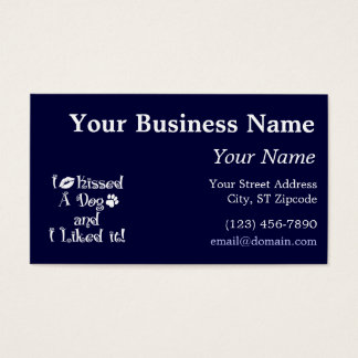 I Kissed A Dog Business Card