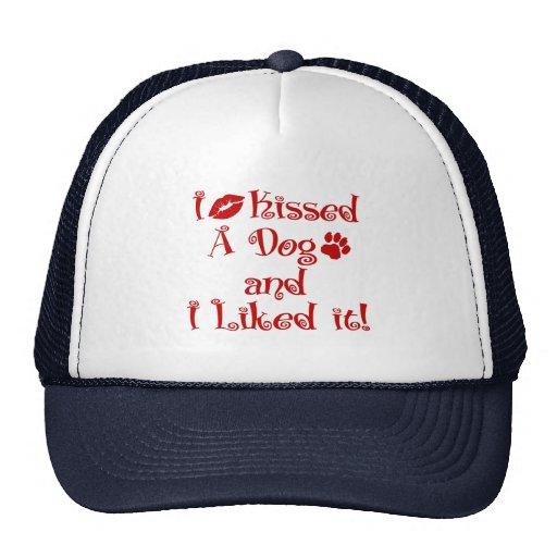 I Kissed A Dog Trucker Hat