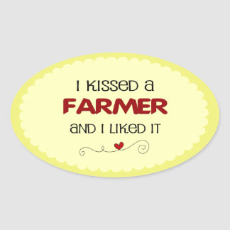 I kissed a Farmer and I Liked It Oval Sticker