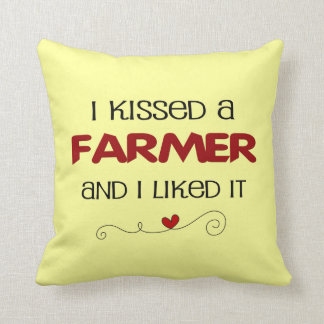 I kissed a Farmer and I Liked It Throw Pillow