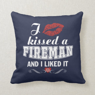 I kissed a FIREMAN Throw Pillow