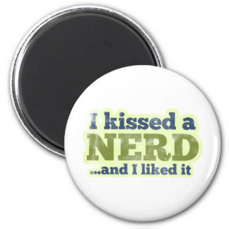 I kissed a Nerd and I liked it Magnet