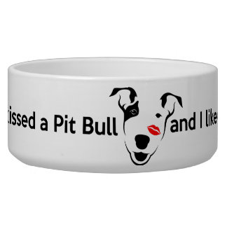"""I Kissed a Pit Bull and I Liked it"" Bowl"