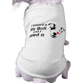 """I kissed a Pit Bull and I liked it"" Doggie Tee"