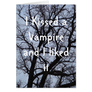 I Kissed a Vampire and I liked It Card