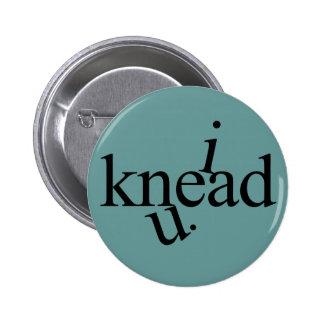i knead u. 2 inch round button