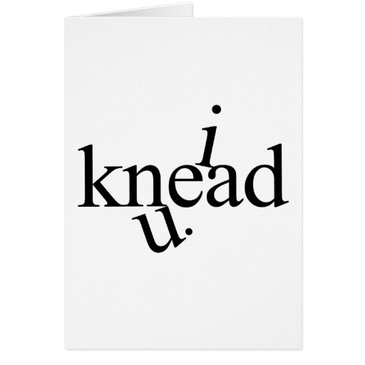i Knead U. Greeting Cards