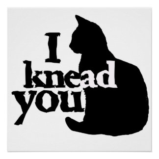 I knead you poster