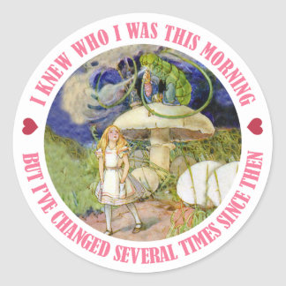 I knew who I was this morning but I've changed Classic Round Sticker