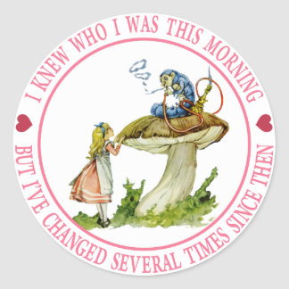 I knew who I was this morning, but I've changed Classic Round Sticker