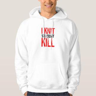 I Knit So I Don't Kill hooded sweatshirt