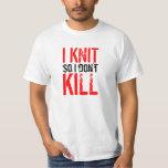 I Knit So I Don't Kill light color t-shirt