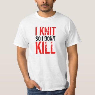 I Knit So I Don't Kill light color t-shirt