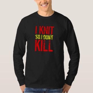 I Knit So I Don't Kill long sleeve t-shirt