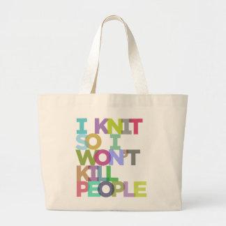 I Knit So I Won't Kill People Jumbo Tote