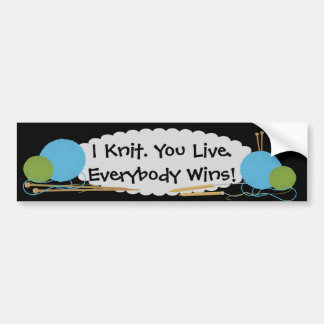I Knit You Live Funny Bumper Sticker