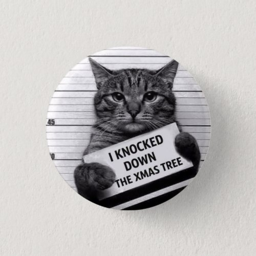 I Knocked Down The Christmas Tree Funny Button Gif