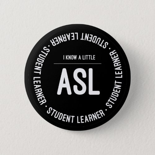 I know ASL Button