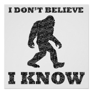 I Know Bigfoot (Distressed) Poster