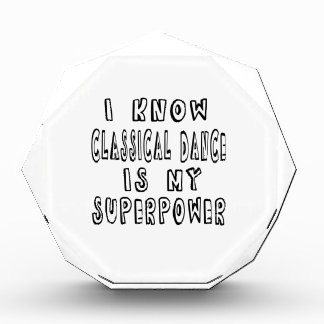 I Know Classical Dance Is My Superpower Award