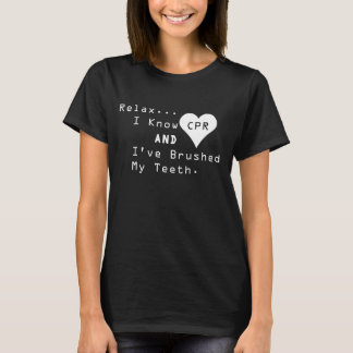 I Know CPR and I've Brushed My Teeth Black T-Shirt