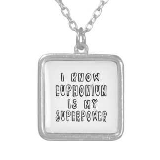 I Know Euphonium Is My Superpower Necklace