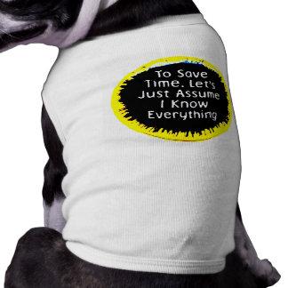 I Know Everything Dog Tee