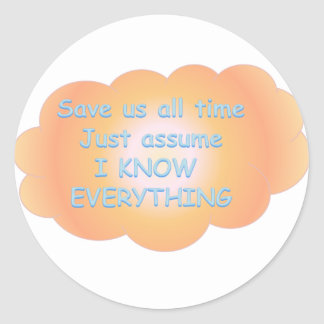 i know everything.png classic round sticker