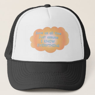 i know everything.png trucker hat