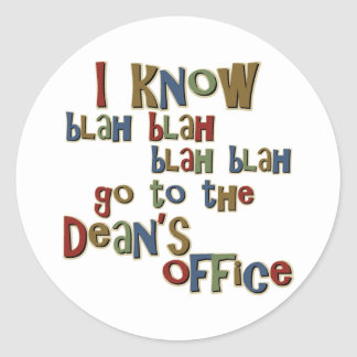 I Know Go to the Deans Office Classic Round Sticker