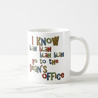 I Know Go to the Deans Office Mugs