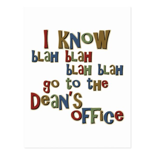 I Know Go to the Deans Office Postcard