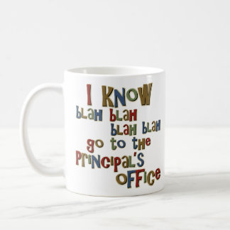 I know go to the Principals Office Coffee Mug