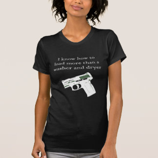 I know how to load more than a washer and dryer T-Shirt