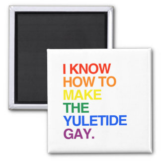 I KNOW HOW TO MAKE THE YULE TIDE GAY - png Refrigerator Magnets