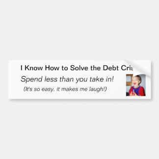 I know how to solve the debt crisis (bumper sticke bumper stickers