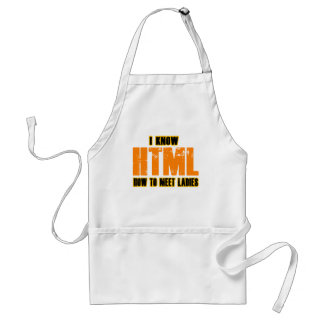 I know HTML - How to Meet Ladies Adult Apron