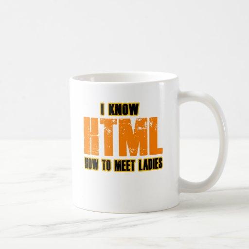I know HTML - How to Meet Ladies Classic White Coffee Mug