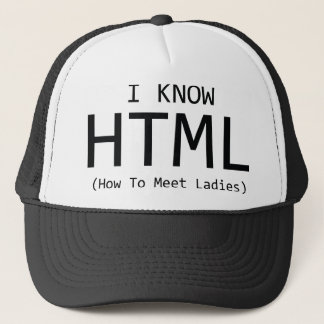 I Know HTML (How To Meet Ladies) Trucker Hat