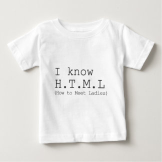 I Know HTML (How To Meet Ladies) Tees