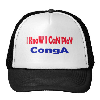 I know i can play conga. trucker hat