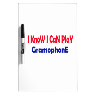 I know i can play Gramophone. Dry-Erase Board
