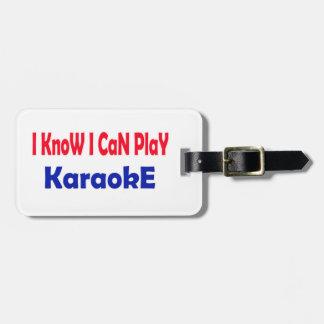 I know i can play Karaoke. Luggage Tags